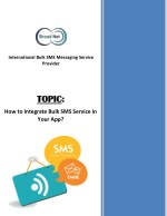 How to Integrate Bulk SMS Service in Your App?