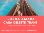 Lodha Amara Casa Celeste- Ready –To-Move in Flats