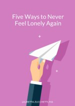 Five Ways To Never Feel Lonely Again