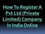 How To Register A Pvt Ltd (Private Limited) Company In India Online