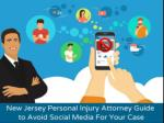 New Jersey Personal Injury Attorney Guide to Avoid Social Media For Your Case