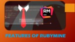 FEATURES OF RUBYMINE