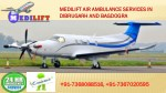 Fast and Efficient Medilift Air Ambulance Services in Dibrugarh and Bagdogra