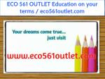 ECO 561 OUTLET Education on your terms / eco561outlet.com