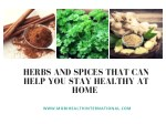 Herbs And Spices That Can Help You Stay Healthy At Home