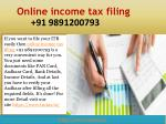 Decide Online income tax filing  91 9891200793 services to file ITR.