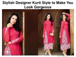 Stylish Designer Kurti Style to Make You Look Gorgeous