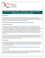 Oil and Gas Logistics Market Insight Report - Find out the Secret Factors behind the Growth in near Future According to