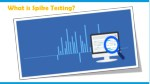 What is Spike Testing?