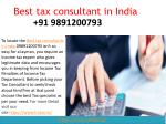 Do you know who is the Best tax consultant in India 09891200793?