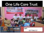One life care trust introduction and success