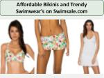 Stay in Trend With all New or Exciting Designer Bathing Suits at Reasonable Price.