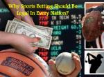 Why Sports Betting Should Be Legal In Every Nation?