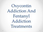 Oxycontin Addiction And Fentanyl Addiction Treatments