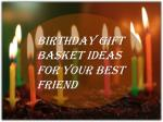 Birthday Gift Basket Ideas For Your Best Friend