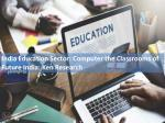 Education Industry Analysis, Education Industry Research Report - Ken Research