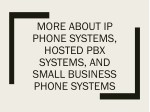 More About IP Phone Systems, Hosted PBX Systems, and Small Business Ph