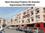 New Housing Projects On Dwarka Expressway 9212306116