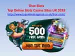 Thor Slots - Top Online Slots Casino Sites UK 2018
