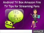 Best Android TV Box Amazon Fire TV Tips for Streaming Fans