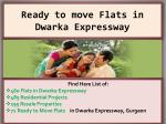 Ready to move Flats in Dwarka Expressway