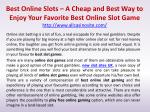 Best Online Slots – A Cheap and Best Way to Enjoy Your Favorite Best Online Slot Game