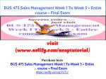 BUS 475 Sales Management Week 1 To Week 5   Entire course   Final Exam