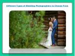 Different Types of Wedding Photographers to Choose From