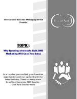 Why Ignoring wholesale Bulk SMS Marketing Will Cost You Sales
