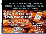 Learn To Make Healthy barbecue chicken Recipes By Following The New Traditional Way Of Cooking