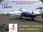 Hire Advanced and Hi-Tech Medical ICU Air Ambulance Services in Kanpur and Dehradun
