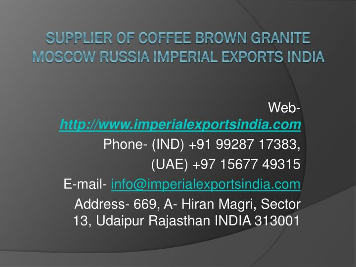 supplier of coffee brown granite moscow russia imperial exports india n.