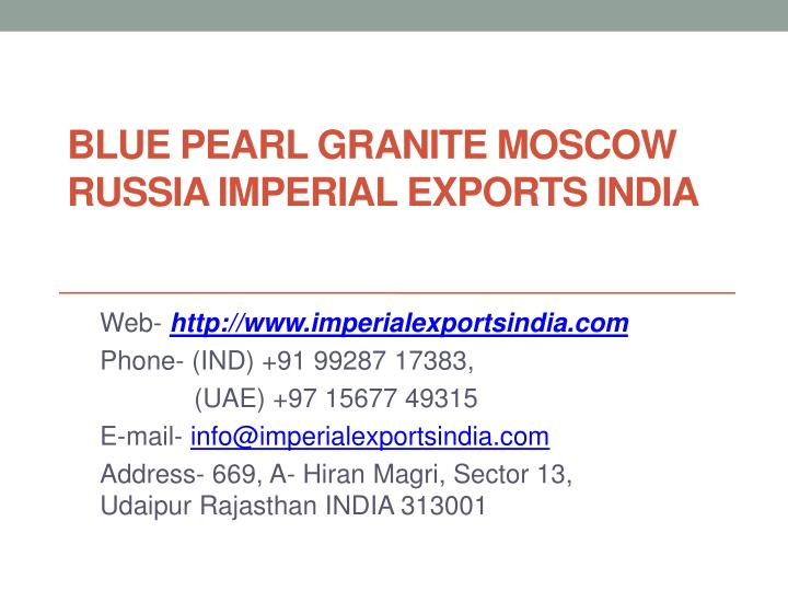blue pearl granite moscow russia imperial exports india n.