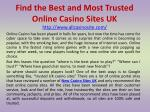 Find the Best and Most Trusted Online Casino Sites UK
