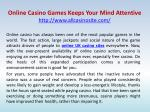 Online Casino Games Keeps Your Mind Attentive