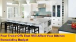 Four Trade-Offs That Will Affect Your Kitchen Remodeling Budget
