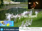 Spend wonderful Mini Vacation at the country place resort