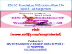 EDU 301 Foundations Of Education Week 2 To Week 5   All Assignments