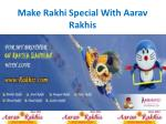 Make Rakhi Special With Aarav Rakhis