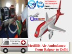 Avail Low-Cost and Reliable Emergency ICU Air Ambulance Charges from Raipur to Delhi