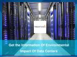 Get the Information Of Environmental Impact Of Data Centers