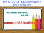 ETH 321 OUTLET Education Begins / eth321outlet.com