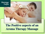 Get Aroma Massage Therapy Benefits by Massage India