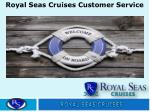Royal Seas Cruises Customer Service | Royal Seas Cruises