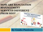 Guido Paniccia- How are Reputation Management services different from SEO?