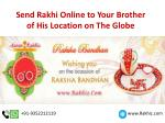 Send Rakhi Online to Your Brother of His Location on The Globe