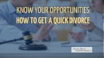 Know your Opportunities How to get A Quick Divorce