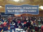 Accountability…It Starts With You: A Message For Leaders