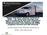 Oman Cold Chain, Cold Storage, Cold Transport Market, Temperature Controlled Logistics Market Oman : Ken Research