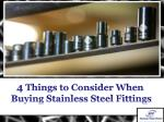 4 Things to Consider When Buying Stainless Steel Fittings